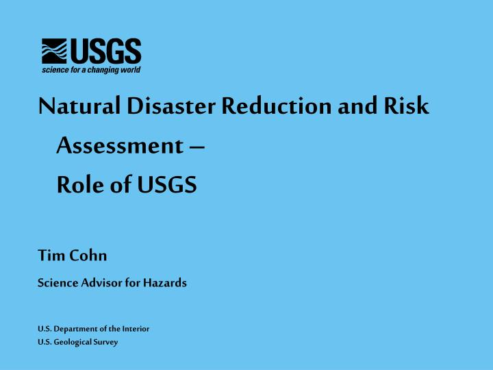 Natural Disaster Reduction and Risk Assessment –