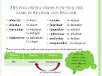 the following verbs function the same in spanish and english