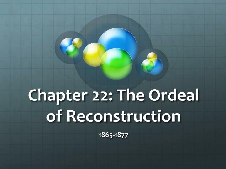 Chapter 22 the ordeal of reconstruction