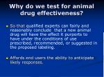 why do we test for animal drug effectiveness