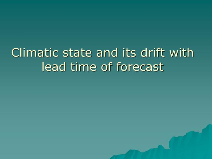 Climatic state and its drift with lead time of forecast