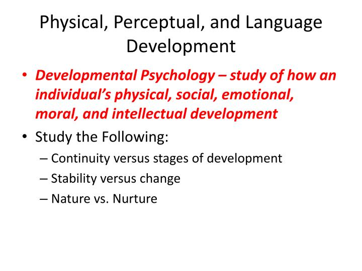 Physical perceptual and language development