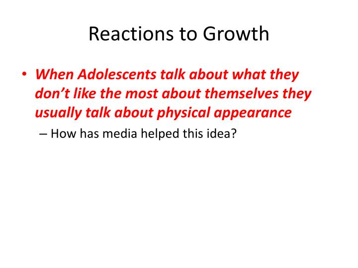 Reactions to Growth