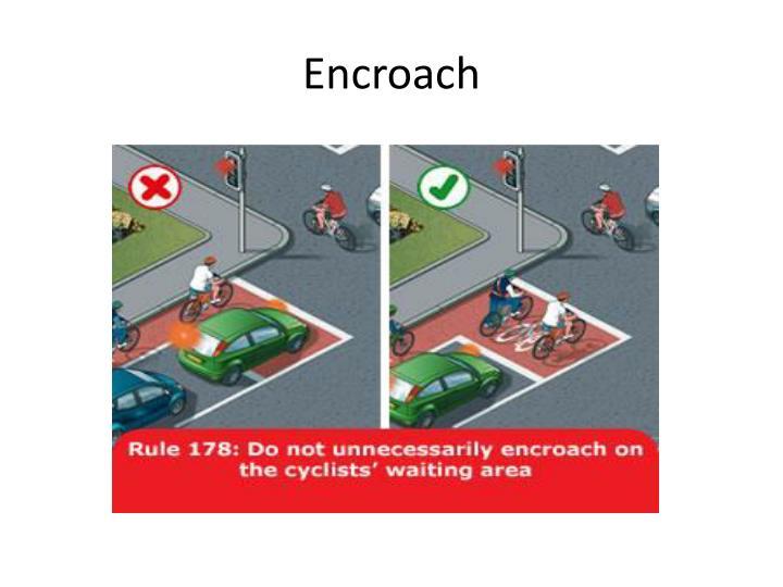 Encroach