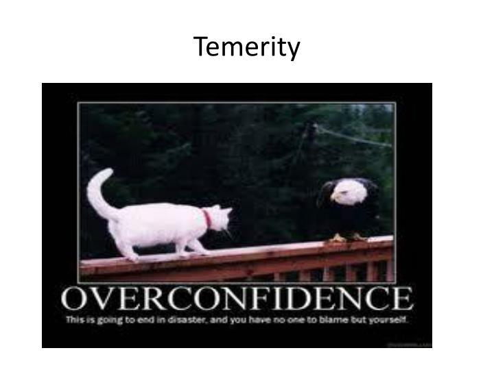 Temerity