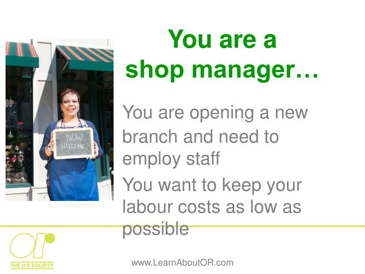 You are a shop manager