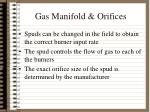 gas manifold orifices