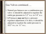 gas valves continued