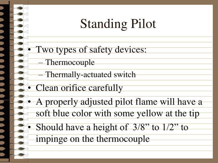 Standing Pilot