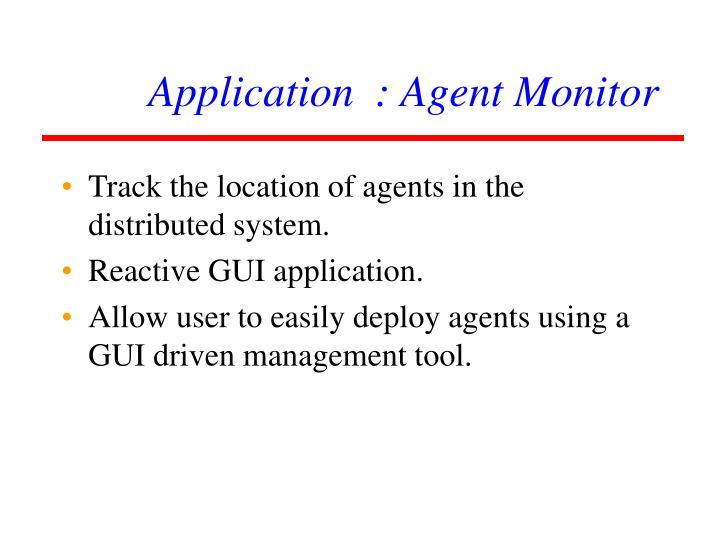 Track the location of agents in the distributed system.