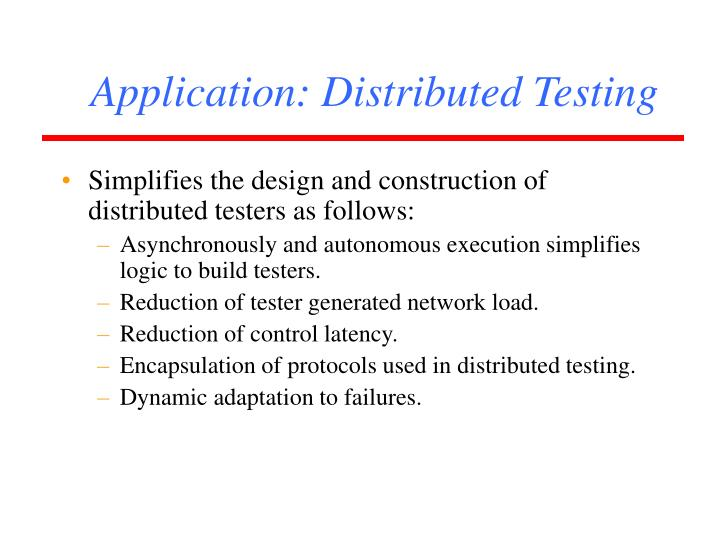 Application: Distributed Testing