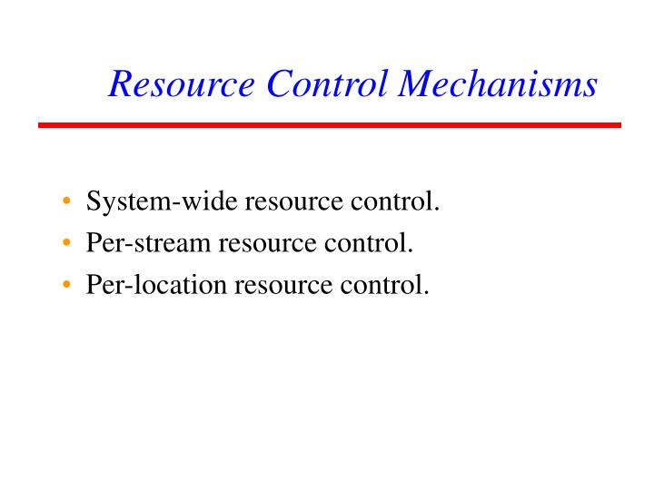 Resource Control Mechanisms