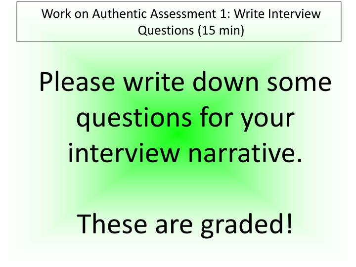 Work on Authentic Assessment 1: Write Interview Questions (15 min)