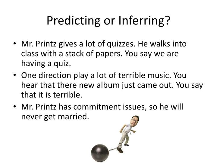 Predicting or Inferring?