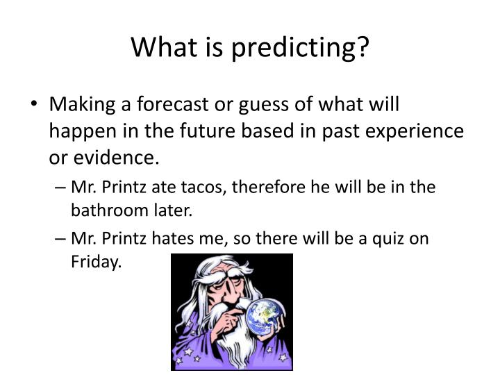 What is predicting?