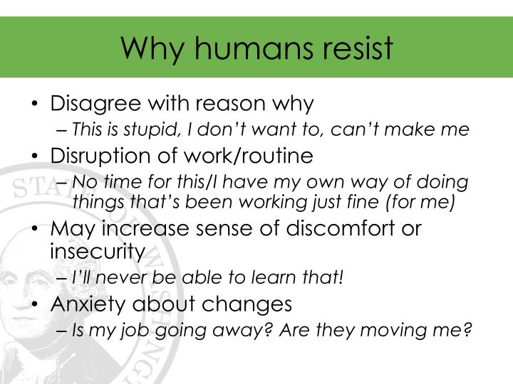 Why humans resist