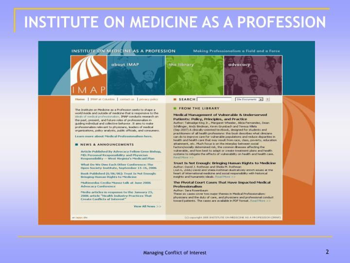 INSTITUTE ON MEDICINE AS A PROFESSION