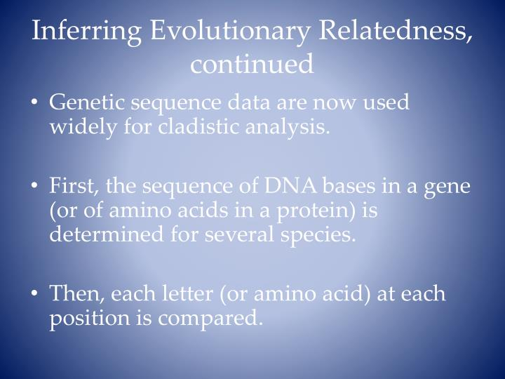 Inferring Evolutionary Relatedness, continued
