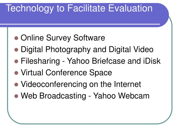 Technology to Facilitate Evaluation