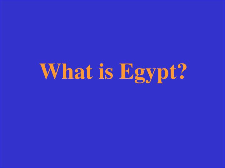 What is Egypt?