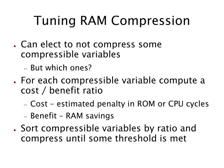 Tuning RAM Compression