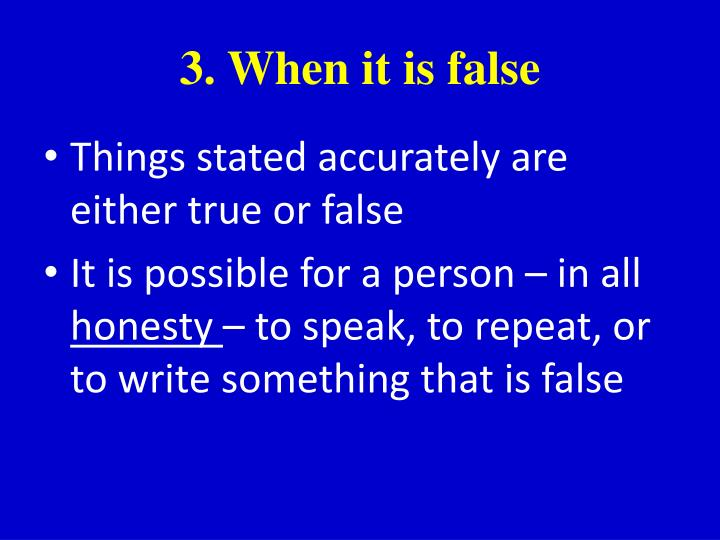 3. When it is false