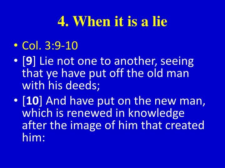 4. When it is a lie