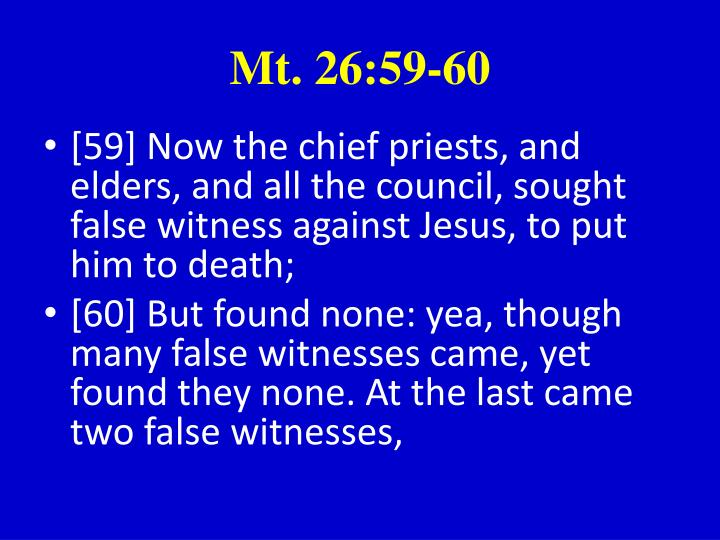 Mt. 26:59-60