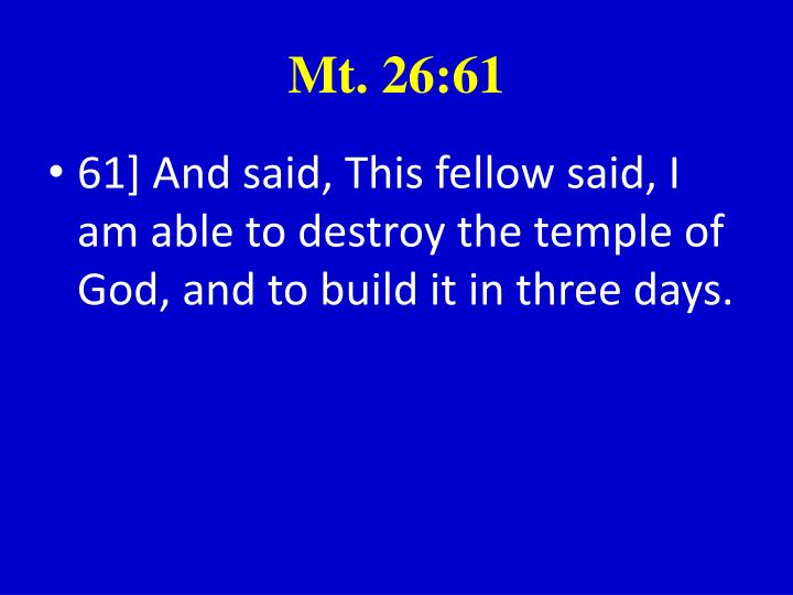 Mt. 26:61