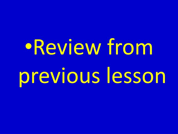 Review from previous lesson