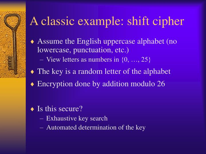 A classic example: shift cipher
