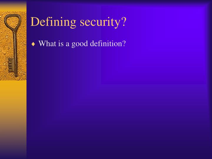 Defining security?