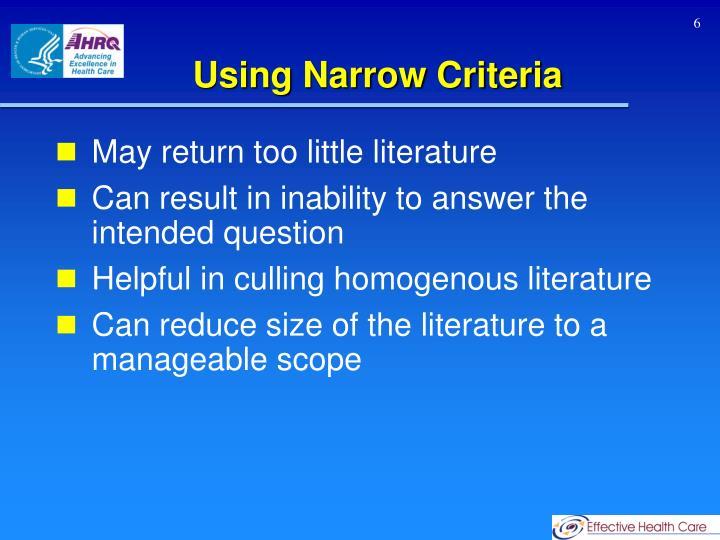 Using Narrow Criteria