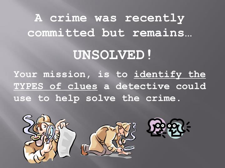 A crime was recently committed but remains…