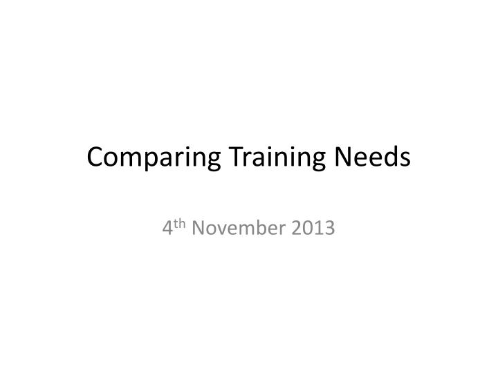 Comparing training needs