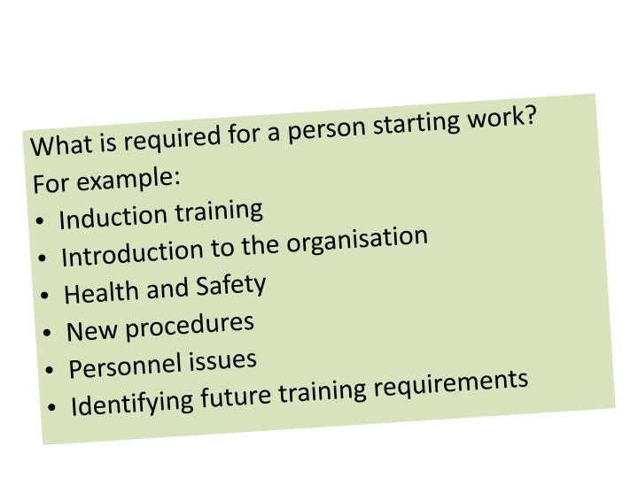 What is required for a person starting work?