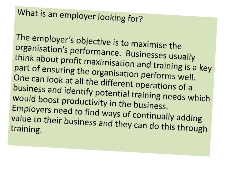 What is an employer looking for?