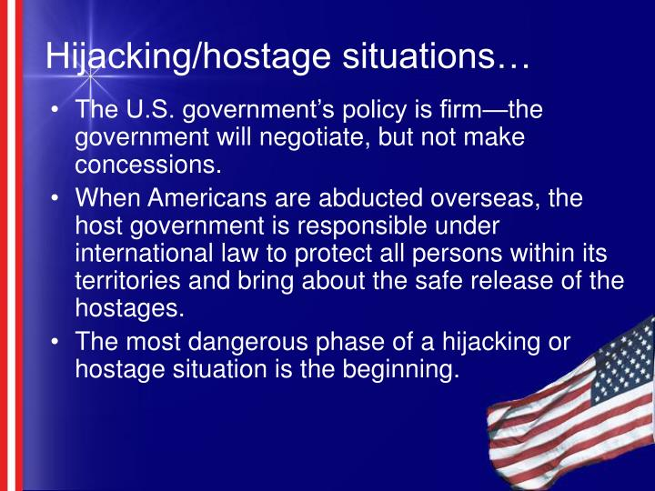 Hijacking/hostage situations…
