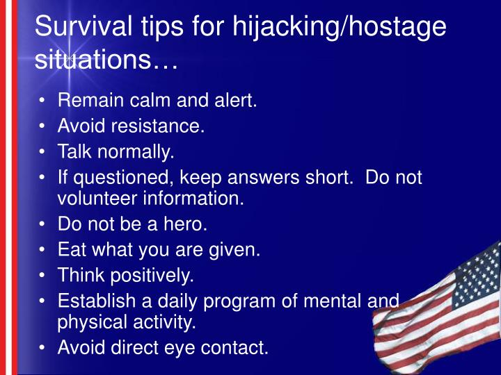 Survival tips for hijacking/hostage situations…