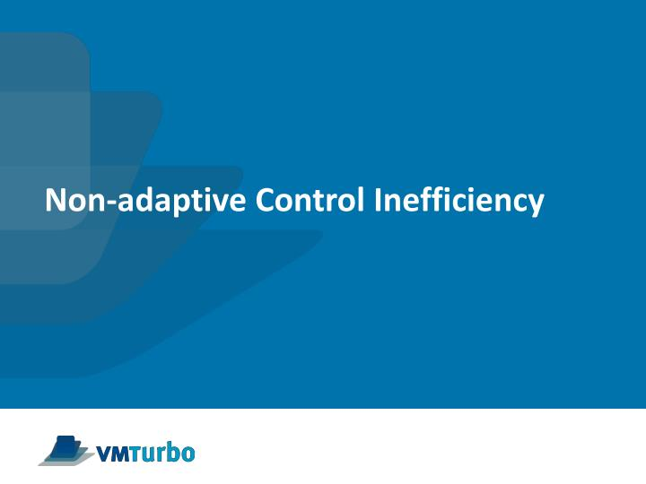 Non-adaptive Control Inefficiency