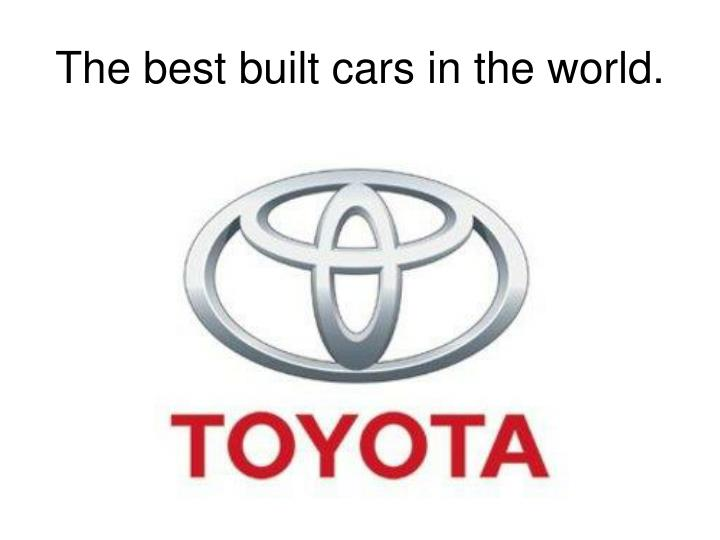 The best built cars in the world.
