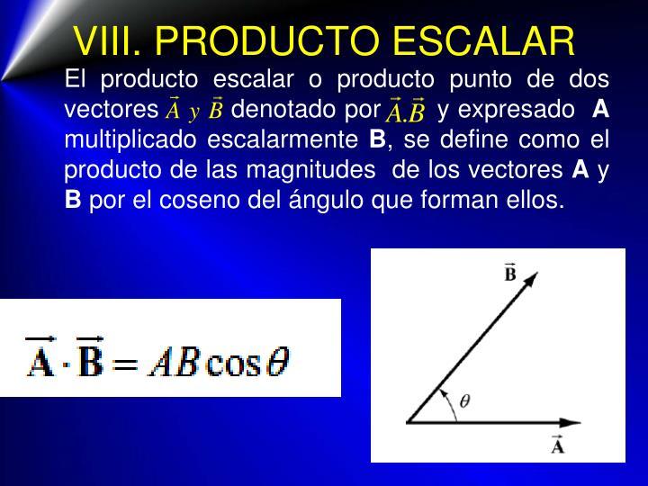 VIII. PRODUCTO ESCALAR