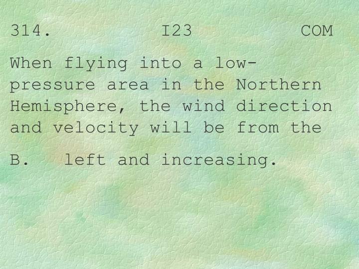314.          I23          COM