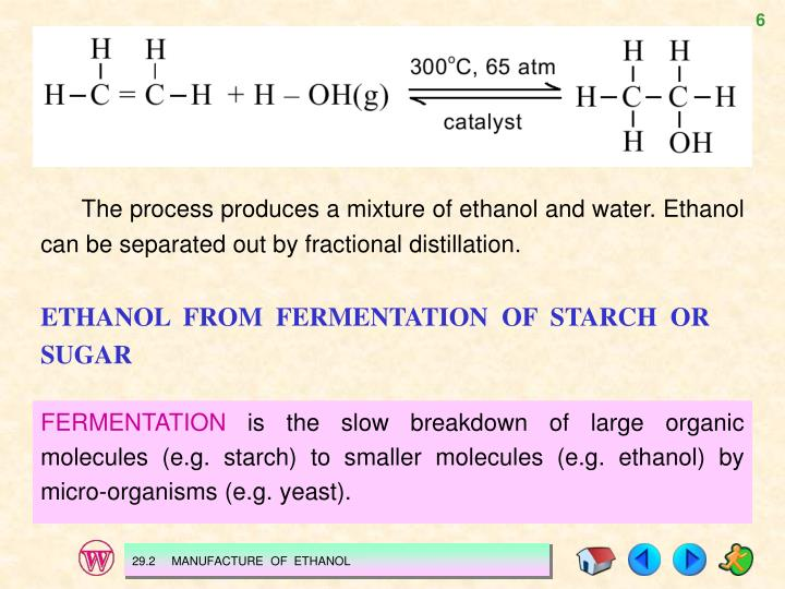 The process produces a mixture of ethanol and water. Ethanol can be separated out by fractional distillation.
