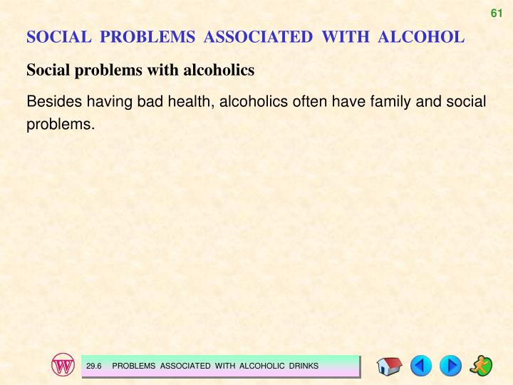 SOCIAL  PROBLEMS  ASSOCIATED  WITH  ALCOHOL