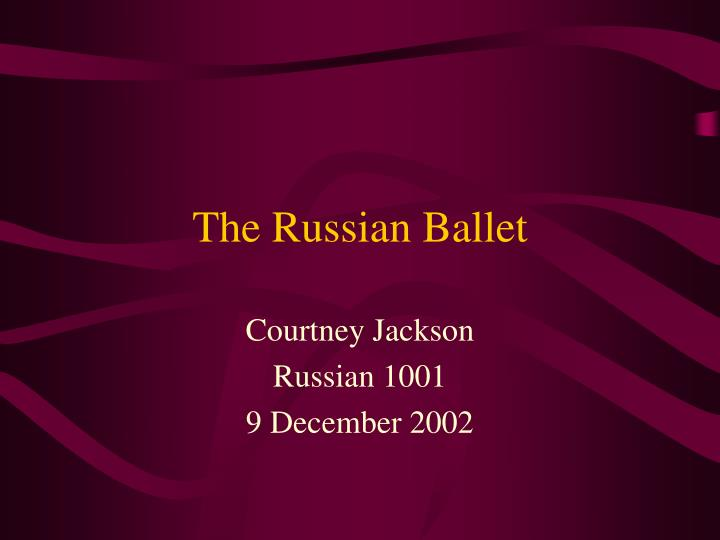 The russian ballet