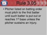 rule 3 05