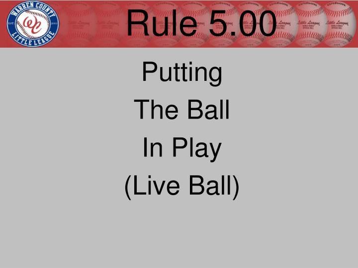 Rule 5.00