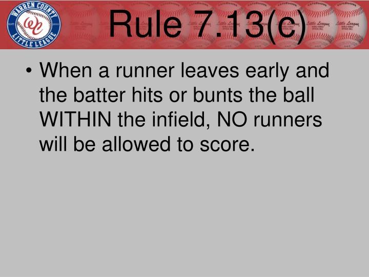 Rule 7.13(c)