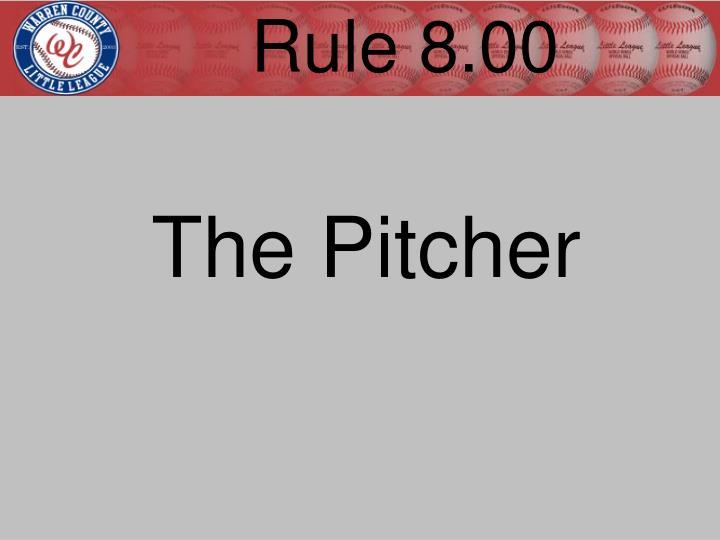 Rule 8.00
